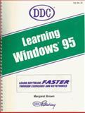 Learning Microsoft Windows 95, Brown, Margaret, 1562432338
