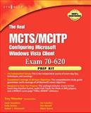The Real MCTS/MCITP Exam 70-620 Prep Kit : Independent and Complete Self-Paced Solutions, Piltzecker, Anthony, 1597492337