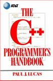 The C++ Programmer's Handbook, Lucas, Paul J., 0131182331