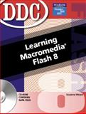 DDC Learning Macromedia Flash, Weixel, Suzanne, 0131872338
