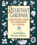 The Reluctant Gardener, Edwinna Von Baeyer and Dinah Shields, 0394222334