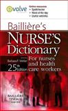 Bailliere's Nurse's Dictionary : For Nurses and Healthcare Workers, Barbara F. Weller BA  MSc  RGN  RSCN  RNT, 0702032336