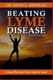 Beating Lyme Disease (Paperback) : Living the Good Life in Spite of Lyme, Jernigan, David A., 0967462339
