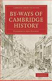 By-Ways of Cambridge History, Keynes, Florence Ada, 1108002331