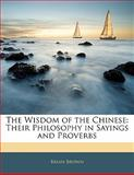 The Wisdom of the Chinese, Brian Brown, 1141052334