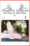 Dragonfly Daughter, Violet Rose, 1434332330