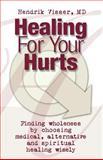 Healing for Your Hurts, Hendrik P. Visser't Hooft, 1553062337