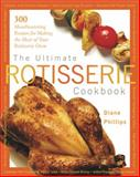 The Ultimate Rotisserie Cookbook, Diane Phillips, 1558322337