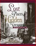 Lost Places, Hidden Treasures, Ellen Baumler and Dave Shors, 1560372338