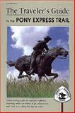 The Traveler's Guide to the Pony Express Trail, Joe Bensen, 1560442336