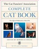 The Cat Fanciers' Association Complete Cat Book, Mordecai Siegal, 0062702335