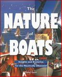 The Nature of Boats : Insights and Esoterica for the Nautically Obsessed, Gerr, Dave, 007024233X