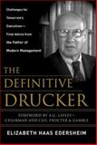 The Definitive Drucker : Challenges for Tomorrow's Executives - Final Advice from the Father of Modern Management, Edersheim, Elizabeth Haas, 0071472339