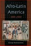 Afro-Latin America, 1800-2000 1st Edition