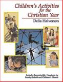Children's Activities for the Christian Year, Delia Touchton Halverson, 0687352339