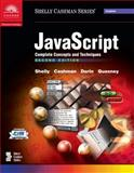 JavaScript : Complete Concepts and Techniques, Shelly, Gary B. and Cashman, Thomas J., 0789562332