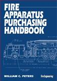 Fire Apparatus Purchasing Handbook, Peters, William C., 0912212330