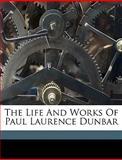 The Life and Works of Paul Laurence Dunbar, Lida Keck Wiggins, 1149442336