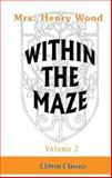 Within the Maze, Wood, Henry, 1402192339