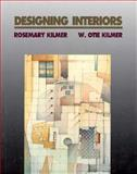 Designing Interiors, Kilmer, Rosemary and Kilmer, W. Otie, 0030322332