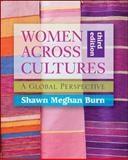 Women Across Cultures : A Global Perspective, Burn, Shawn Meghan, 0073512338