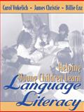 Helping Young Children Learn Language and Literacy, Vukelich, Carol and Christie, James F., 0205342337
