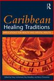 Caribbean Healing Traditions : Implications for Health and Mental Health, , 0415842336