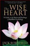 The Wise Heart, Jack Kornfield, 0553382330