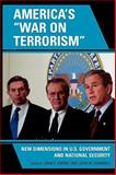 America's War on Terrorism : New Dimensions in U. S. Government and National Security, , 0739122339