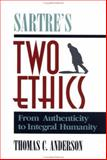 Sartre's Two Ethics, Thomas C. Anderson, 0812692330