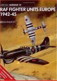 RAF Fighter Units Europe 1942-45, Brian Philpott, 0850452333