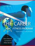 The Career - Fitness Program : Exercising Your Options, Sukiennik, Diane and Raufman, Lisa, 0132762331