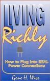 Living Richly, Gene H. Wise, 0929292332