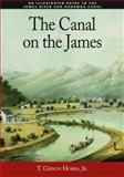 The Canal on the James, T. Gibson Hobbs, 0977952339