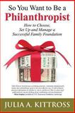 So You Want to Be a Philanthropist, Julia Kittross, 1492722332
