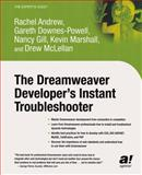 The Dreamweaver Developer's Instant Troubleshooter, Andrew, Rachel and Downes-Powell, Gareth, 1590592336