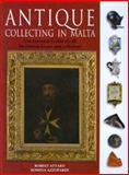 Antique Collecting in Malta, Attard, Robert and Azzopardi, Romina, 9993272337