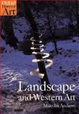 Landscape and Western Art, Malcolm Andrews, 0192842331
