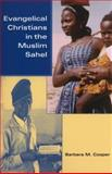 Evangelical Christians in the Muslim Sahel, Cooper, Barbara M., 0253222338