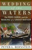 Wedding of the Waters, Peter L. Bernstein, 0393052338