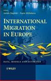 International Migration in Europe : Data, Models and Estimates, Raymer, James, 0470032332
