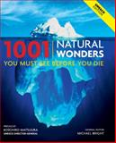 1001 Natural Wonders You Must See Before You Die, Michael Bright, 0764162330