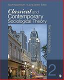 Classical and Contemporary Sociological Theory : Text and Readings, Edles, Laura D. (Desfor) and Appelrouth, Scott A., 1412992338