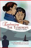Embracing the Teardrops, Patricia Myers, 1462872336