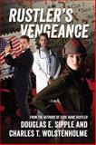 Rustler's Vengeance, Douglas E. Sipple and Charles T. Wolstenholme, 1478712333