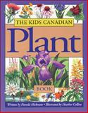 The Kids Canadian Plant Book, Pamela Hickman, 1550742337