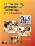 Differentiating Instruction with Technology in K-5 Classrooms, Smith, Grace E. and Throne, Stephanie, 1564842339