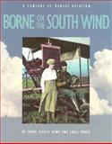 Borne on the South Wind : A Century of Kansas Aviation, Rowe, Frank and Miner, Craig, 1880652331