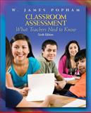 Classroom Assessment : What Teachers Need to Know, Popham, W. James, 0137002335