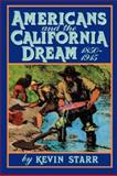 Americans and the California Dream, 1850-1915, Kevin Starr, 0195042336